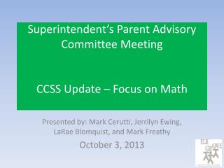 Superintendent�s Parent Advisory Committee Meeting CCSS Update � Focus on Math