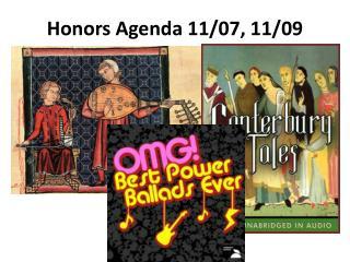 Honors Agenda 11/07, 11/09