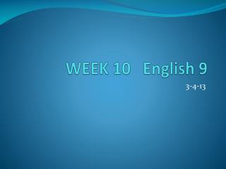 WEEK 10   English 9