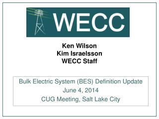 Ken Wilson Kim Israelsson WECC Staff