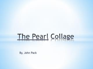 The Pearl  Collage