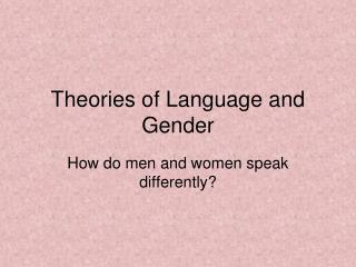Theories of Language and Gender