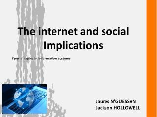 The internet and social Implications
