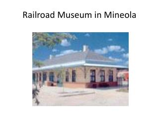 Railroad Museum in Mineola