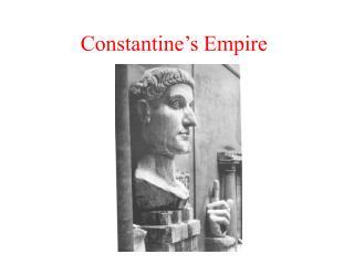 Constantine s Empire