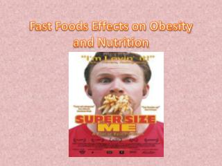 Fast Foods Effects on Obesity and Nutrition