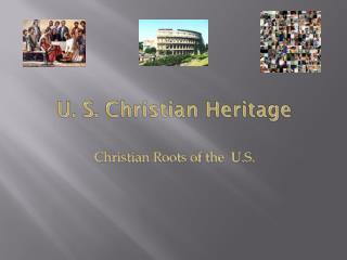 U. S. Christian  Heritage