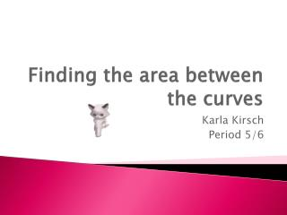 Finding the area between the curves