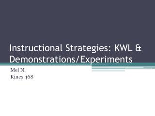 Instructional Strategies: KWL & Demonstrations/Experiments