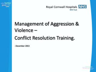 Management of Aggression & Violence – Conflict Resolution Training. - December 2013