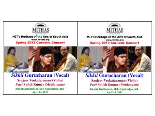 MIT's Heritage of the Arts of South Asia www.mithas.org Spring  2013  Carnatic  Concert