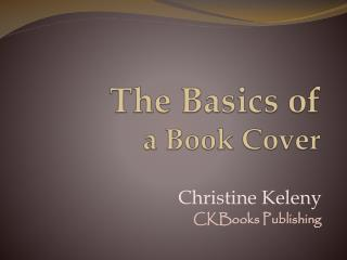 The Basics of  a Book Cover