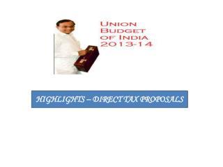 HIGHLIGHTS – DIRECT TAX PROPOSALS