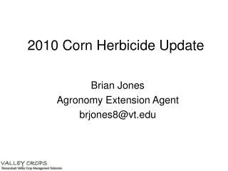 2010 Corn Herbicide Update