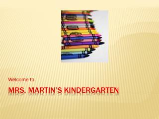 Mrs. Martin's Kindergarten