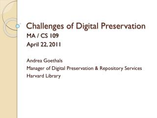 Challenges of Digital Preservation