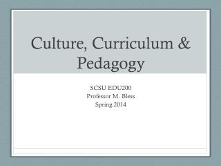 Culture, Curriculum & Pedagogy