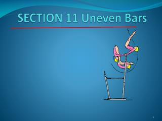 SECTION 11 Uneven Bars