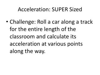 Acceleration: SUPER Sized