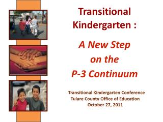 Transitional Kindergarten : A New Step on the P-3 Continuum