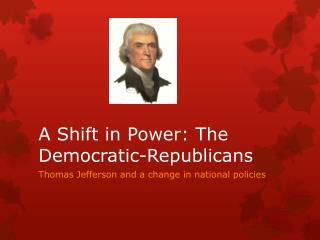 A Shift in Power: The Democratic-Republicans