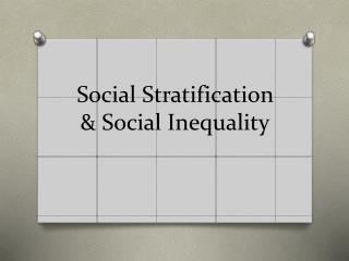 Social Stratification & Social Inequality