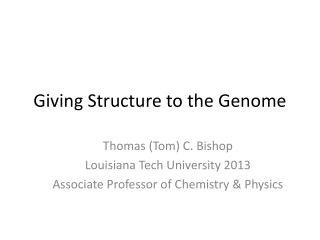 Giving Structure to the Genome