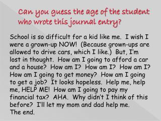 Can you guess the age of the student who wrote this journal entry?