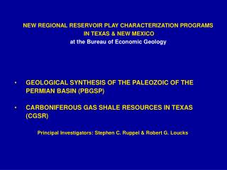 NEW REGIONAL RESERVOIR PLAY CHARACTERIZATION PROGRAMS  IN TEXAS  NEW MEXICO at the Bureau of Economic Geology