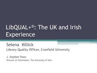 LibQUAL+ ® : The UK and Irish Experience