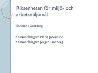 Riksenheten  för miljö- och arbetsmiljömål Enheten i Göteborg