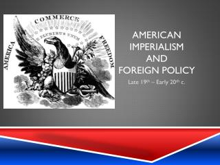 American Imperialism  and  Foreign Policy