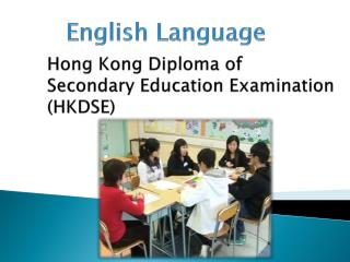 Hong Kong Diploma of  Secondary Education Examination  (HKDSE)