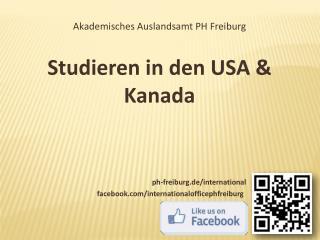 Akademisches Auslandsamt PH Freiburg Studieren in den USA & Kanada ph-freiburg.de/international