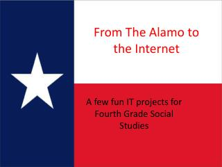 From The Alamo to the Internet