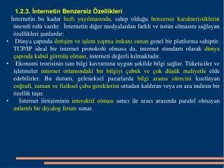 1.2.3. İnternetin Benzersiz Özellikleri