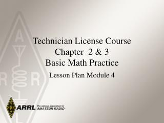 Technician License Course Chapter  2 & 3 Basic Math Practice