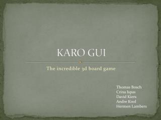 KARO GUI