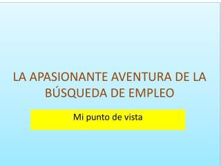 LA APASIONANTE AVENTURA DE LA BÚSQUEDA DE EMPLEO