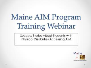 Maine AIM Program Training Webinar