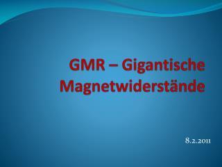 GMR � Gigantische Magnetwiderst�nde