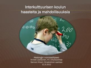 Interkulttuurisen  koulun  haasteita ja mahdollisuuksia
