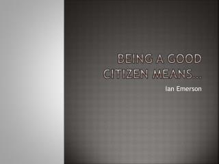 Being a good citizen means�