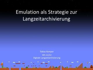 Emulation als Strategie zur Langzeitarchivierung