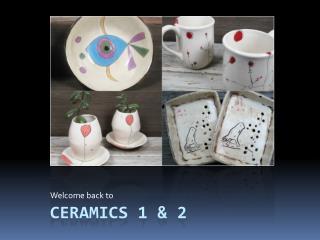 ceramics 1 & 2