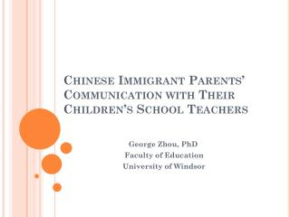 Chinese Immigrant Parents� Communication with Their Children�s School Teachers