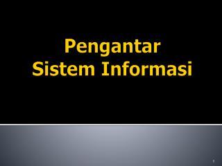 Pengantar Sistem Informasi