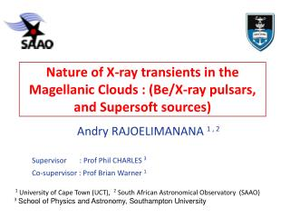 Nature of X-ray transients in the Magellanic Clouds : (Be/X-ray pulsars, and  Supersoft  sources)