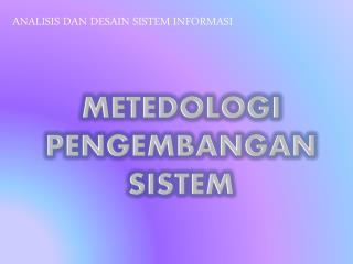 METEDOLOGI PENGEMBANGAN SISTEM