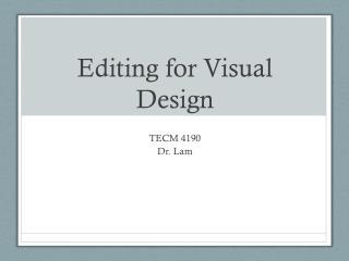 Editing for  Visual Design